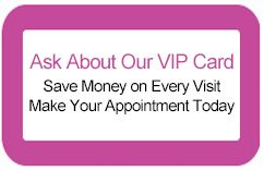 Ask About Our VIP Card